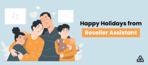 Happy Holidays from Reseller Assistant